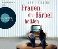 Frauen, die Bärbel heißen, 7 Audio-CDs - Marie Reiners