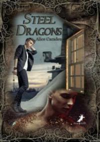 Steel Dragons - Alice Camden