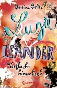 Luzie & Leander 01. Verflucht himmlisch - Bettina Belitz