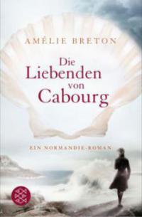 Die Liebenden von Cabourg - Amélie Breton