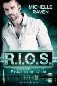 R.I.O.S - Riskanter Verdacht - Michelle Raven
