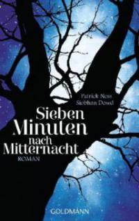 Sieben Minuten nach Mitternacht - Patrick Ness, Siobhan Dowd