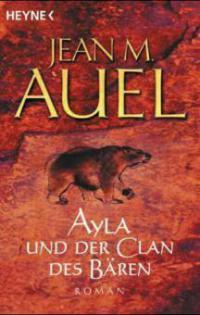Ayla und der Clan des Bären - Jean M. Auel