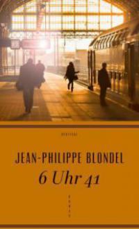 6 Uhr 41 - Jean-Philippe Blondel