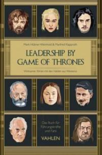 Leadership by Game of Thrones - Manfred Klapproth, Mark Hübner-Weinhold
