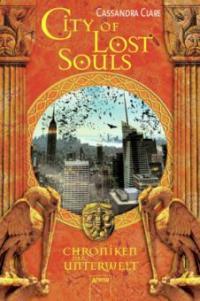 Chroniken der Unterwelt 05. City of Lost Souls - Cassandra Clare