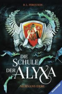 Die Schule der Alyxa - Morvans Erbe - R. L. Ferguson