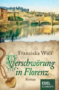 Verschwörung in Florenz - Franziska Wulf