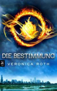 Die Bestimmung 01 - Veronica Roth