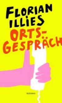 Ortsgespräch - Florian Illies
