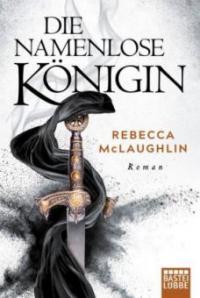 Die Namenlose Königin - Rebecca McLaughlin