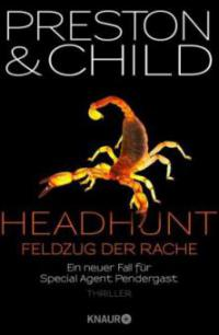 Headhunt - Feldzug der Rache - Douglas Preston, Lincoln Child
