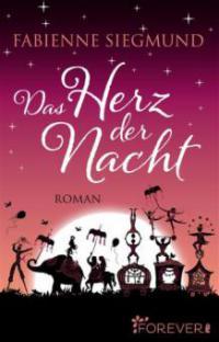 Das Herz der Nacht - Fabienne Siegmund