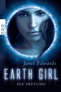 Earth Girl - Die Prüfung - Janet Edwards