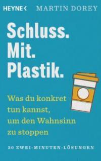 Schluss. Mit. Plastik. - Martin Dorey