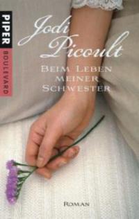 Beim Leben meiner Schwester - Jodi Picoult
