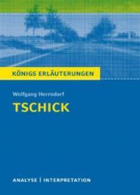 Tschick von Wolfgang Herrndorf. Königs Erläuterungen. - Thomas Möbius, Wolfgang Herrndorf