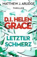 D.I. Helen Grace: Letzter Schmerz - Matthew J. Arlidge