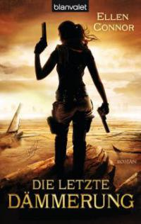 Die letzte Dämmerung - Ellen Connor