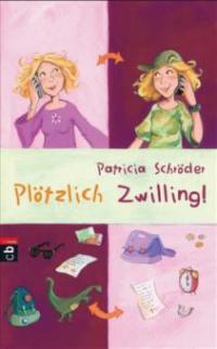Plötzlich Zwilling! - Patricia Schröder
