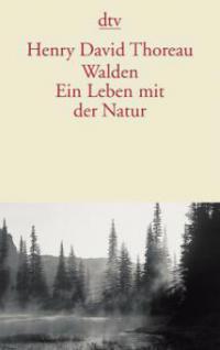 Walden. Ein Leben mit der Natur - Henry David Thoreau