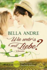 Wie wär's mit Liebe? - Bella Andre