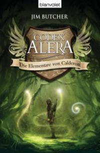Codex Alera 01. Die Elementare von Calderon - Jim Butcher