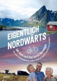 Eigentlich nordwärts - Jörg und Anja Varnholt
