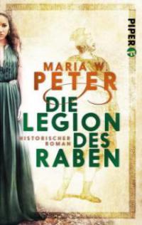 Die Legion des Raben - Maria W. Peter