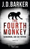 The Fourth Monkey - Geboren, um zu töten - J. D. Barker