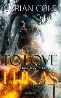 To love Lukas - Carian Cole