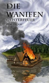 Die Wanifen-Geisterfeuer - René Anour