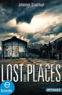 Lost Places - Johannes Groschupf