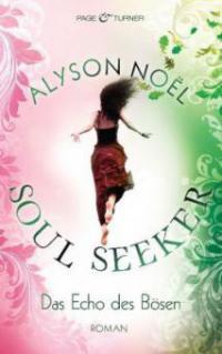 Soul Seeker - Das Echo des Bösen - Alyson Noël