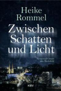 Zwischen Schatten und Licht - Heike Rommel