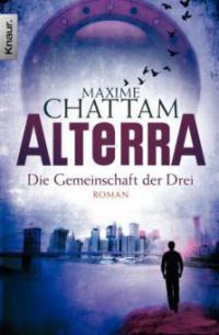 Alterra - Die Gemeinschaft der Drei - Maxime Chattam