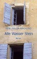 Alle Wasser Stein - René Müller-Ferchland
