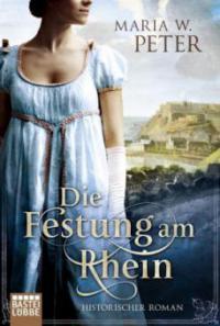 Die Festung am Rhein - Maria W. Peter