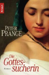 Die Gottessucherin - Peter Prange