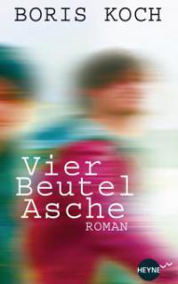 Vier Beutel Asche - Boris Koch