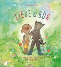 Liese und Böb - Soheyla Sadr