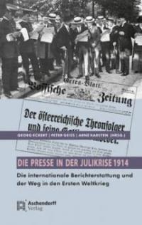 Die Presse in der Julikrise 1914 -
