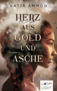 Herz aus Gold und Asche - Katja Ammon