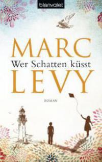 Wer Schatten küsst - Marc Levy