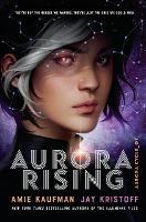 Aurora Rising - Amie Kaufman, Jay Kristoff