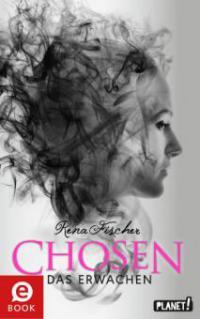 Chosen 2: Das Erwachen - Rena Fischer