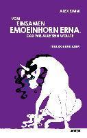 Vom einsamen Emoeinhorn Erna, das wie alle sein wollte - Alex Simm