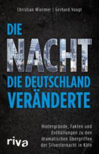 Die Nacht, die Deutschland veränderte - Gerhard Voogt, Christian Wiermer