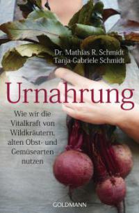 Urnahrung - Mathias R. Schmidt, Tanja-Gabriele Schmidt