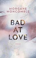 Bad At Love - Morgane Moncomble